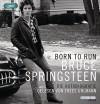 Born to Run: Die Autobiografie - Bruce Springsteen, Thees Uhlmann, Teja Schwaner, Alexander Wagner, Urban Hofstetter