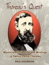 Thoreau's Quest: Mysticism in the Life and Writings of Henry David Thoreau (Mysticism in Literature) - Paul Hourihan, Anna Hourihan