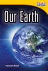 Time for Kids: Our Earth - Kenneth Walsh