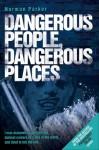 Dangerous People, Dangerous Places - Norman Parker
