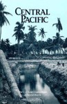 CENTRAL PACIFIC: The U.S. Army Campaigns of World War II - Clayton R. Newell