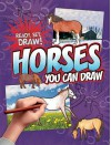 Horses You Can Draw - Nicole Brecke, Patricia M. Stockland
