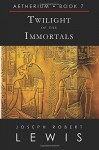 Twilight of the Immortals - Joseph Robert Lewis