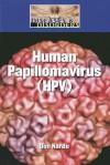 Human Papillomavirus (HPV) - Don Nardo