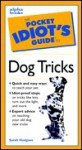 The Pocket Idiot's Guide to Dog Tricks - Sarah Hodgson
