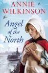 Angel of the North (Angel of the North, #1) - Annie Wilkinson