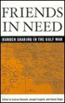 Friends in Need: Burden-Sharing in the Gulf War - Andrew Bennett, Joseph Lepgold, Danny Unger, Andrew Bennet