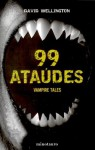 99 Ataudes (Vampire Tales, #2) - David Wellington