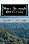 Stars Through the Clouds: The Collected Poetry of Donald T. Williams - Donald Williams