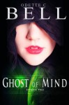 Ghost of Mind Episode Two - Odette C. Bell
