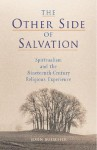 The Other Side of Salvation: Spiritualism and the Nineteenth-Century Religious Experience - John B. Buescher