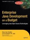 Enterprise Java Development on a Budget: Leveraging Java Open Source Technologies - Brian Sam-Bodden, Christopher M. Judd