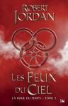 Les Feux du ciel: La Roue du temps, T5 (FANTASY) (French Edition) - Robert Jordan, Jean Claude Mallé