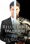 The Reluctant Warrior: An authentic man's guide to understanding his mission, his woman, and his life. - Steve Cory