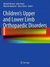 Children's Upper and Lower Limb Orthopaedic Disorders - Michael Benson, John Fixsen, Malcolm Macnicol