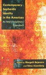 Contemporary Sephardic Identity in the Americas: An Interdisciplinary Approach - Margalit Bejarano, Edna Aizenberg