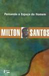 Pensando o Espaço do Homem - Milton Santos