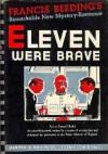 Eleven Were Brave - Francis Beeding