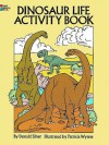 Dinosaur Life Activity Book - Donald Silver, Patricia Wynne
