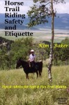 Horse Trail Riding Safety and Etiquette - Kim Baker, Ellen Haight