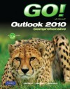 GO! with Microsoft Outlook 2010 Comprehensive - Shelley Gaskin, Nancy Graviett, Alicia Vargas