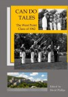 Can Do Tales: The West Point Class of 1962 - David Phillips, Classmates and Friends of the USMA Class of 1962