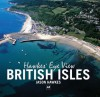 Hawke's Eye View: British Isles (AA Illustrated Reference Books) - Jason Hawkes