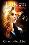 Taken: The Channie Series: Book Two by Charlotte Abel (2012-01-27) - Charlotte Abel