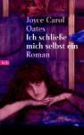Ich Schließe Mich Selbst Ein - Joyce Carol Oates