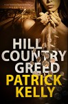 Hill Country Greed (A Joe Robbins Financial Thriller Book 1) - Patrick Kelly