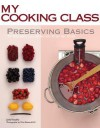 Preserving Basics: 77 Recipes Illustrated Step by Step - Jody Vassallo, Clive Bozzard-Hill