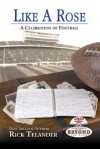 Like a Rose: A Thoughtful Celebration of Football [With DVD] - Rick Telander