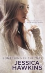 Something in the Way - Jessica Hawkins