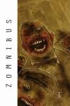 Zomnibus, Volume 2 - Brian Lynch, Jimmy Palmiotti, Justin Gray, Brea Grant, Zane Grant