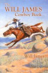 The Will James Cowboy Book - Will James