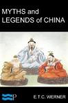 Myths & Legends of China - E.T.C. Werner, Pyrrhus Press