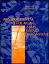 Environmental Regulation and Impact Assessment - Leonard Ortolano