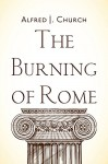 The Burning of Rome - Alfred J. Church