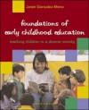 Foundations of Early Childhood Education: Teaching Children in a Diverse Society with Resources for Observation and Reflection - Janet Gonzalez-Mena
