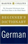 HarperCollins Beginner's German Dictionary: The Essential Dictionary from the First Class to the Final Exam - HarperCollins