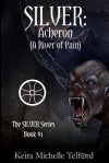 SILVER: Acheron (A River of Pain) - Keira Michelle Telford