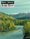 Kenai River (River Journal Volume 2,1994) - Anthony J. Route