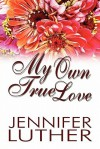 My Own True Love - Jennifer Luther