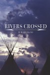 Rivers Crossed - W. Gilliland