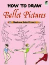 How to Draw Ballet Pictures - Barbara Soloff Levy
