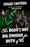 This Body's Not Big Enough for Both of Us - Edgar Cantero