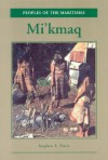 Mi'kmaq: People of the Maritimes (Peoples of the Maritimes) - Stephen Davis
