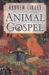 Animal Gospel - Andrew Linzey