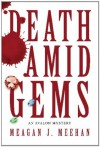 Death Amid Gems - Meagan J. Meehan