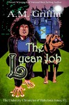 The Lycan Job (The Undercity Chronicles of Babylonia Jones, P.I. Book 2) - A.M. Griffin